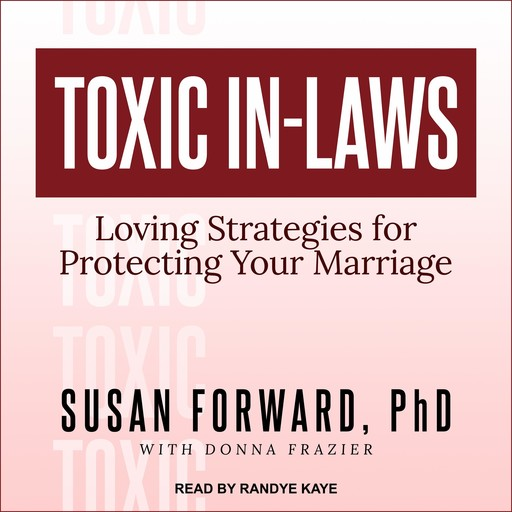 Toxic In-Laws, Susan Forward, Donna Frazier