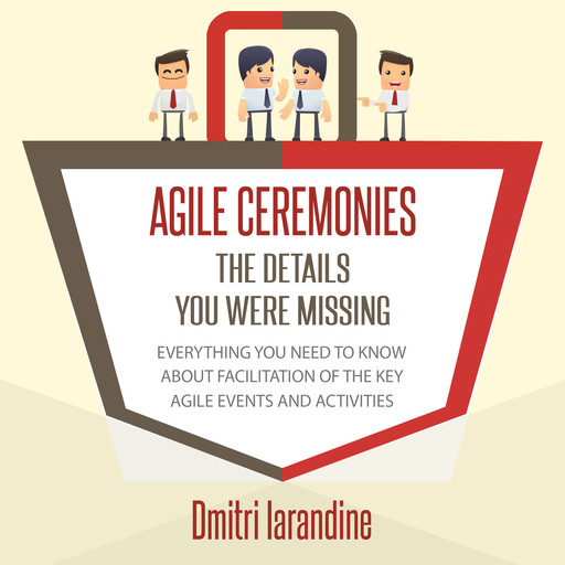 Agile Ceremonies: The details you were missing, Dmitri Iarandine