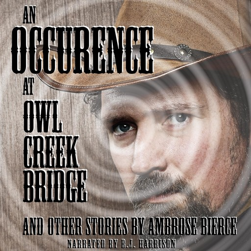 An Occurrence at Owl Creek Bridge and Other Tales, Ambrose Bierce