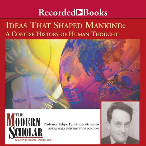 Ideas that Shaped Mankind, Felipe Fernandez-Armesto
