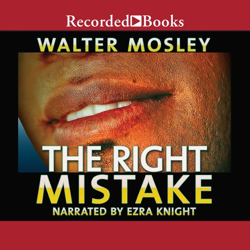 The Right Mistake, Walter Mosley