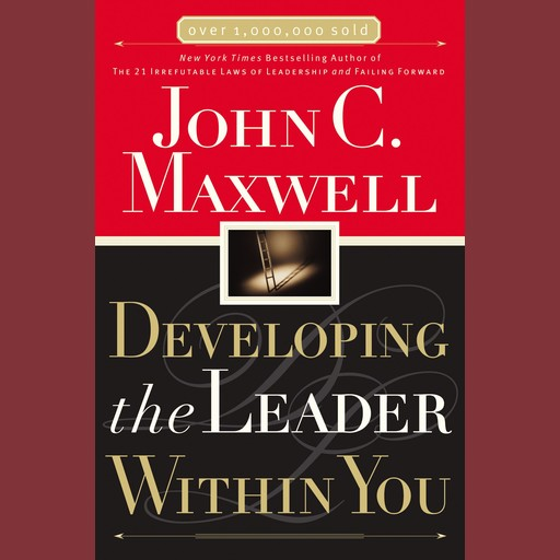 Developing the Leader Within You, Maxwell John