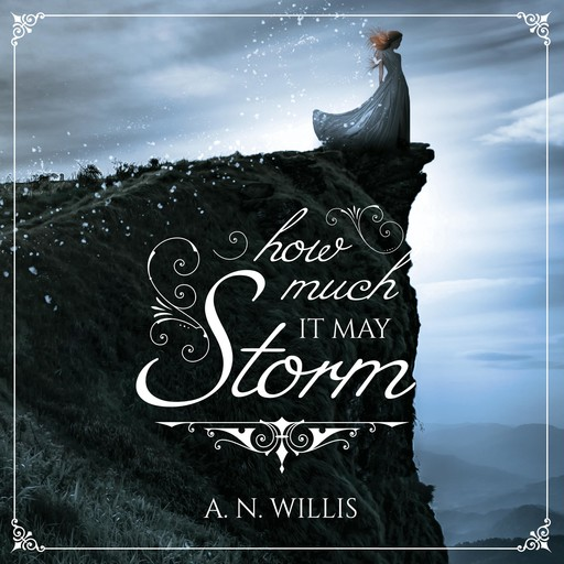 How Much It May Storm, A.N. Willis