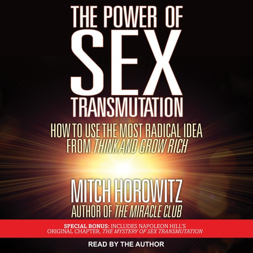 The Power of Sex Transmutation, Mitch Horowitz