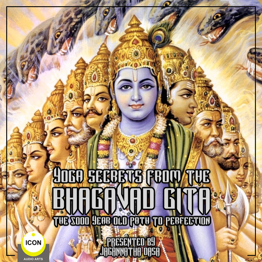 Yoga Secrets From The Bhagavad Gita - The 5000 Year Old Path To Perfection,