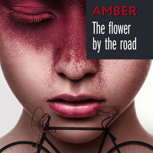 The fiower by the road, AMBER