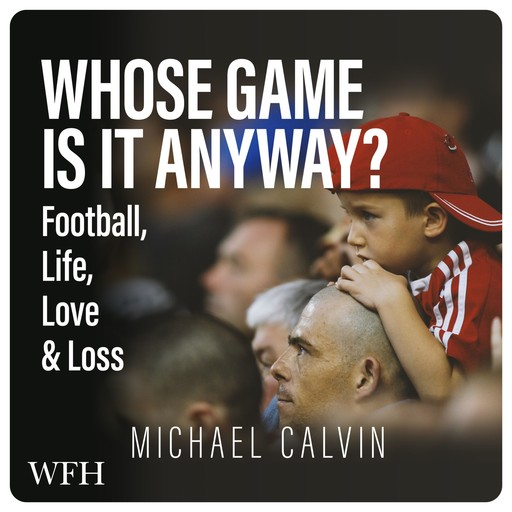 Whose Game Is It Anyway?, Michael Calvin