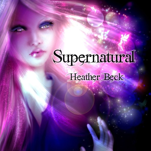 Supernatural (The Horror Diaries Book 4), Heather Beck