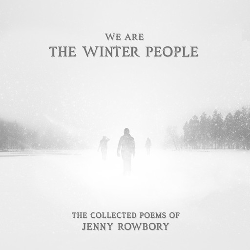 We Are The Winter People, Jenny Rowbory