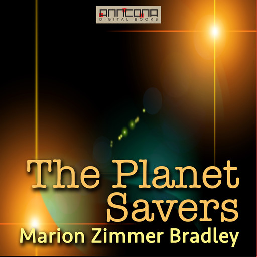 The Planet Savers, Marion Zimmer Bradley