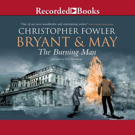 Bryant & May and the Burning Man, Christopher Fowler