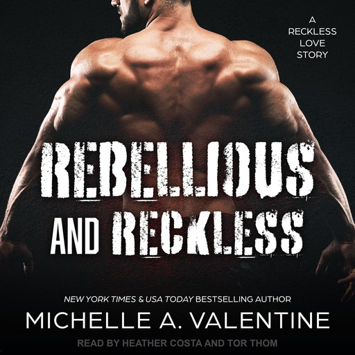 Rebellious and Reckless, Michelle A. Valentine