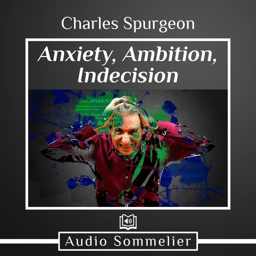Anxiety, Ambition, Indecision, Charles Spurgeon