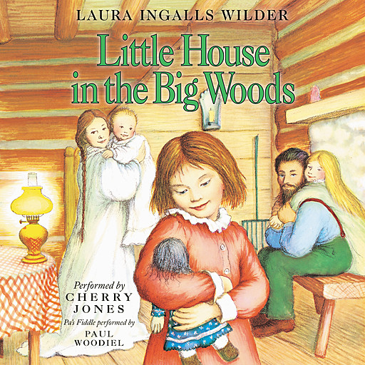 Little House in the Big Woods, Laura Ingalls Wilder