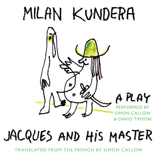 Jacques and His Master, Milan Kundera