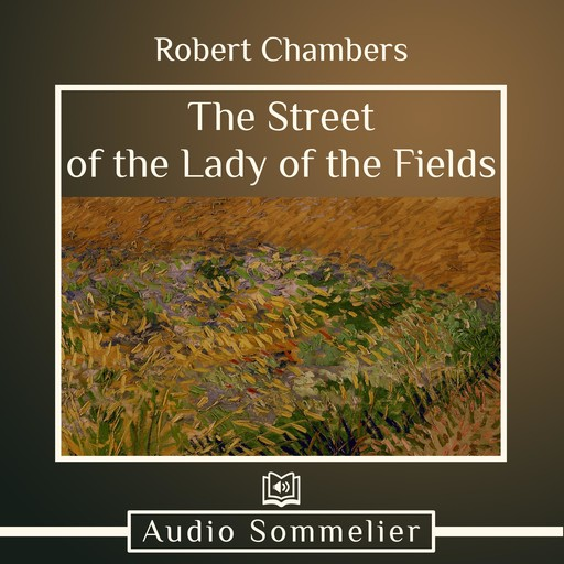 The Street of the Lady of the Fields, Robert Chambers