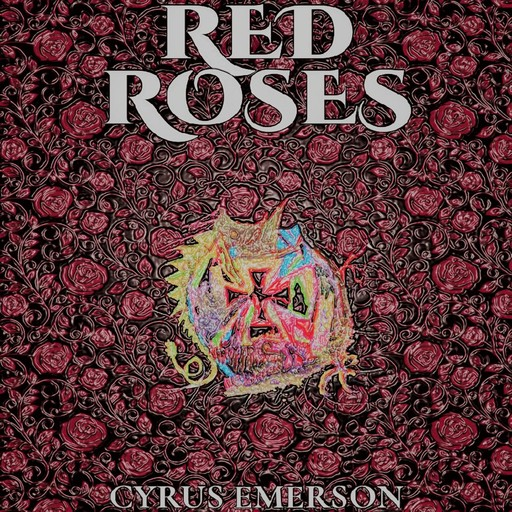 Red Roses, Cyrus Emerson