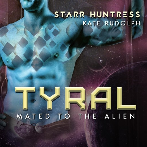 Tyral, Kate Rudolph, Starr Huntress