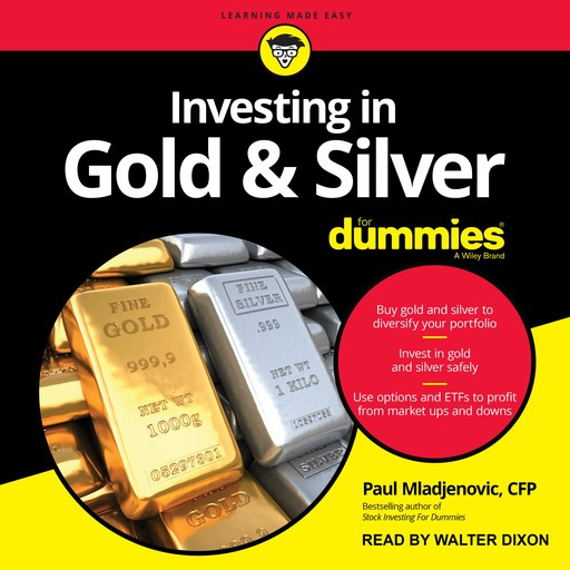 Investing in Gold & Silver For Dummies, CFP, Paul Mladjenovic