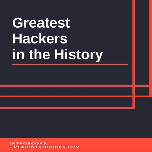 Greatest Hackers in the History, Introbooks Team