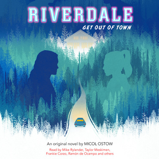 Get out of Town (Riverdale, Novel #2) (Digital Audio Download Edition), Micol Ostow