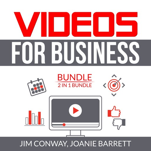 Videos for Business Bundle: 2 in 1 Bundle, Video Marketing Strategy and Video Persuasion, Jim Conway, Joanie Barrett