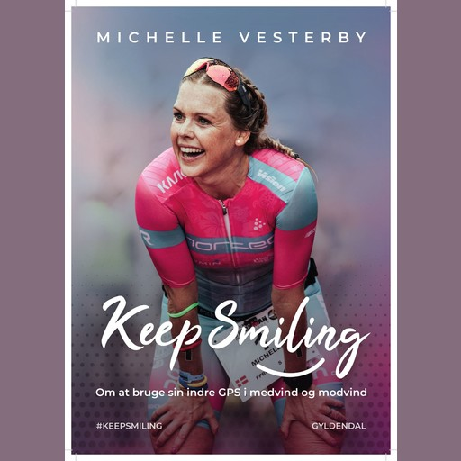 Keep smiling!, Michelle Vesterby