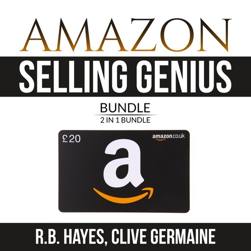 Amazon Selling Genius Bundle: 2 in 1 Bundle, Decoding Amazon and How to Become Amazonian, R.B. Hayes, and Clive Germaine