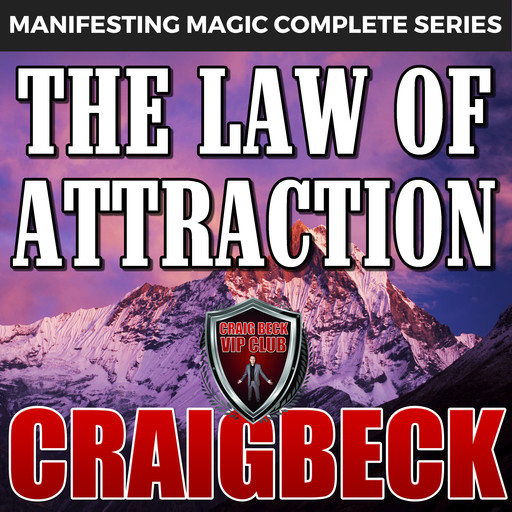 The Law of Attraction: The Secret to Manifesting Magic, Money and Love, Craig Beck