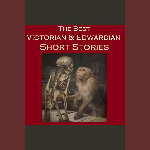 The Best Victorian and Edwardian Short Stories, Arthur Conan Doyle, Charles Dickens, Wilkie Collins