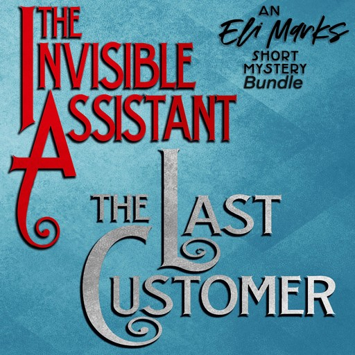 """Eli Marks Short Mystery Bundle, The: """"The Invisible Assistant"""" & """"The Last Customer"""", John Gaspard"""