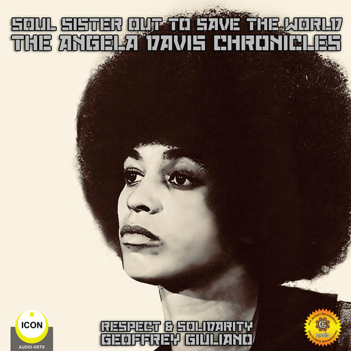 Soul Sister out to Save the World - the Angela Davis Chronicles, Geoffrey Giuliano