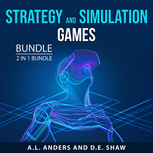 Strategy and Simulation Games Bundle, 2 in 1 Bundle: The Gamers Guide and Video Game Storytelling, A.L. Anders, and D.E. Shaw