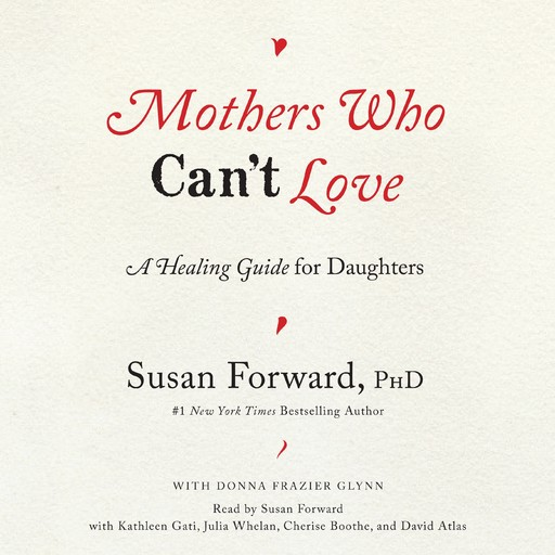 Mothers Who Can't Love, Susan Forward, Donna Frazier Glynn