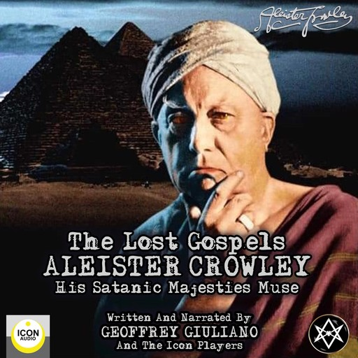 Aleister Crowley The Lost Gospels, Geoffrey Giuliano, The Icon Players