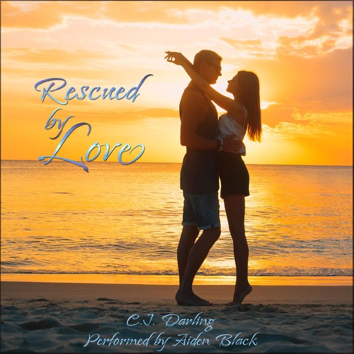Rescued By Love, C.J. Darling