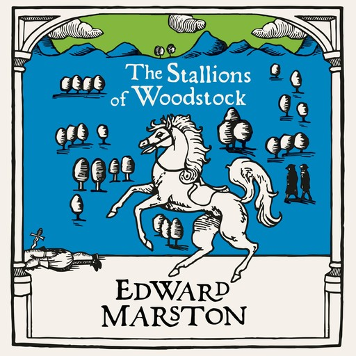 The Stallions of Woodstock, Edward Marston