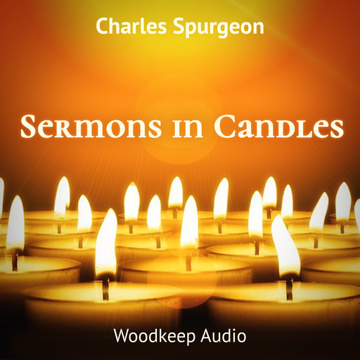 Sermons in Candles, Charles Spurgeon