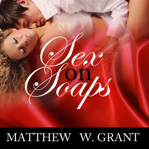Sex On Soaps: Afternoon Love & Lust On Television Daytime Dramas, Matthew Grant