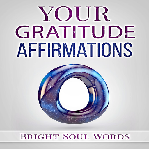 Your Gratitude Affirmations, Bright Soul Words