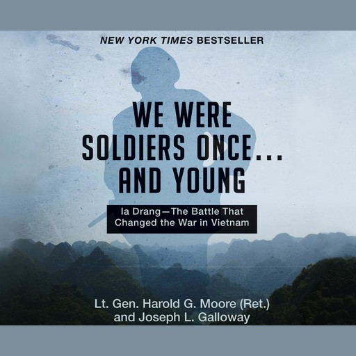 We Were Soldiers Once...and Young, Lt. General Harold G. Moore