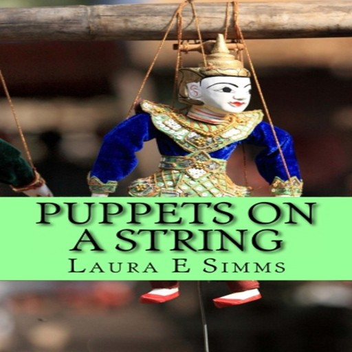 Puppets on A String, Laura E Simms