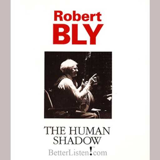 The Human Shadow, Robert Bly