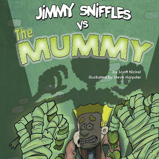 Jimmy Sniffles vs the Mummy, Scott Nickel
