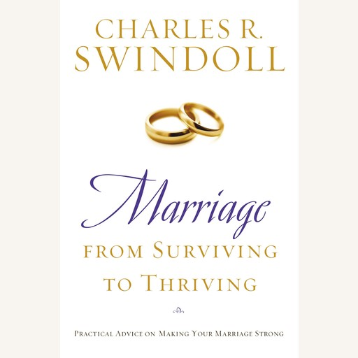 Marriage: From Surviving to Thriving, Charles R. Swindoll