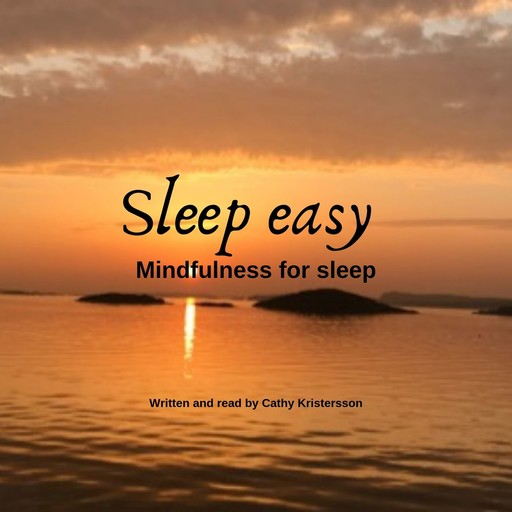 Sleep easy - Mindfulness for sleep, Cathy Kristersson