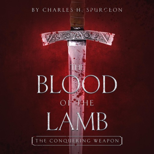 The Blood of the Lamb, Charles H Spurgeon