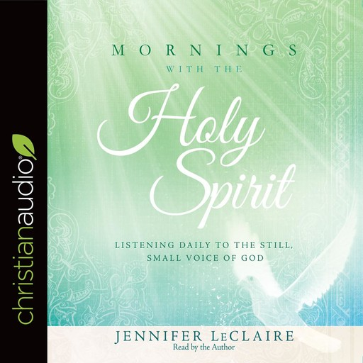 Mornings with the Holy Spirit, Jennifer LeClaire