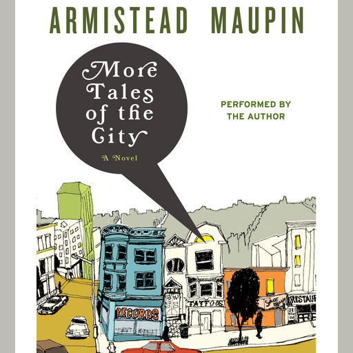 More Tales of the City, Armistead Maupin