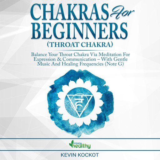 Chakras for Beginners (Throat Chakra), simply healthy
